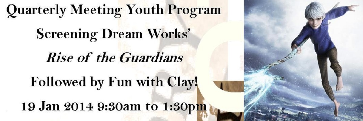 Click Here to Find Out About the Youth Program at Quarterly Meeting 19 Jan 2014
